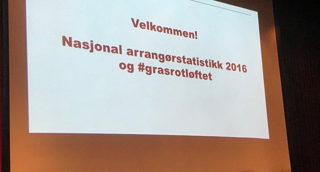 Presentasjon Nasjonal Arrangørstatistikk 2016 Kulturhuset Oslo